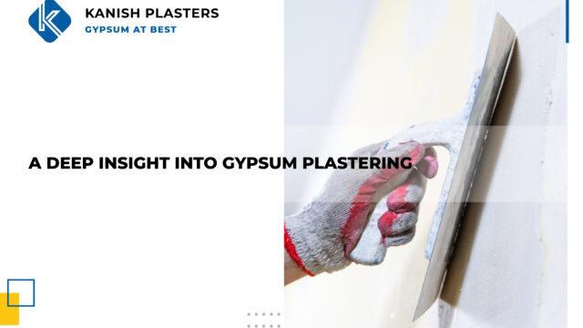 DEEP INSIGHT INTO GYPSUM PLASTERING