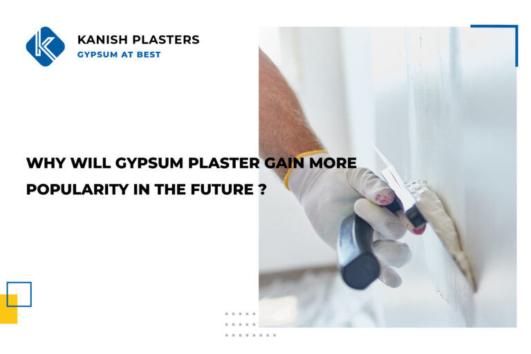 Why Will The Usage Of Gypsum Plastering Gain More Popularity In The Future?